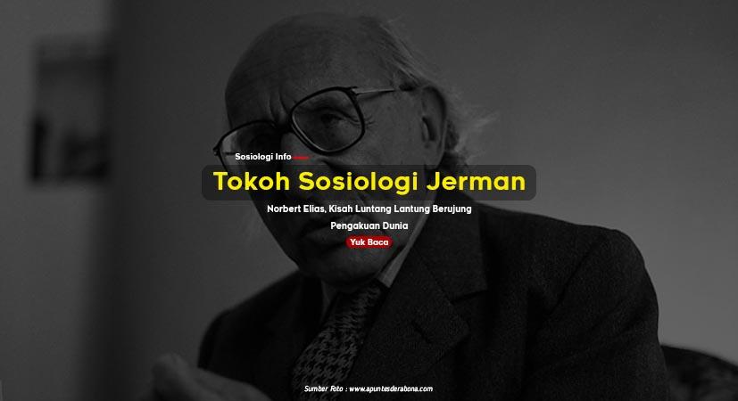 Tokoh Sosiologi Jerman Norbert Elias, Kisah Luntang Lantung Berujung Pengakuan Dunia