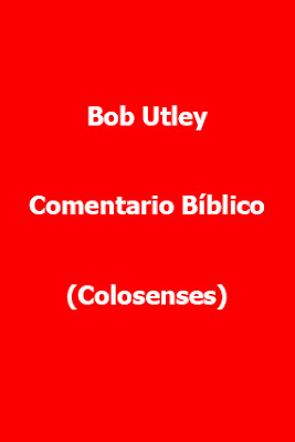 Bob Utley-Comentario Bíblico-Colosenses-