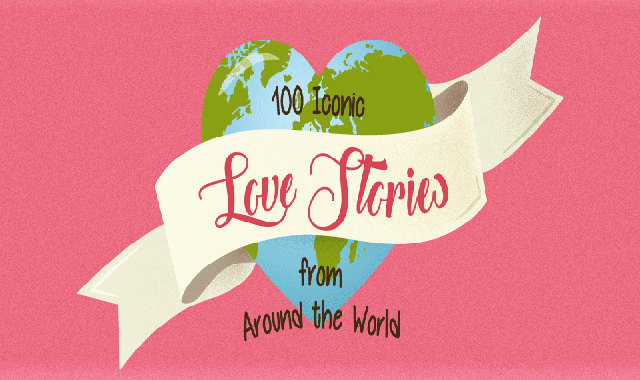 100 Iconic Love Stories From Around the World #infographic
