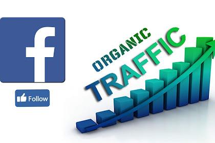 Kunci Mendapatkan Like dan Follower Facebook dengan Organik Trafik