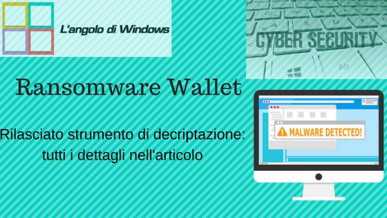 Rilasciato%2Bstrumento%2Bdi%2Bdecriptazione - Rilasciato decrypter per ransomware Wallet