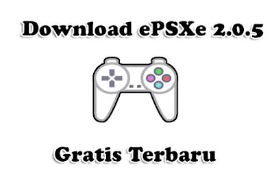 Download ePSXe 2.0.5 Gratis Terbaru