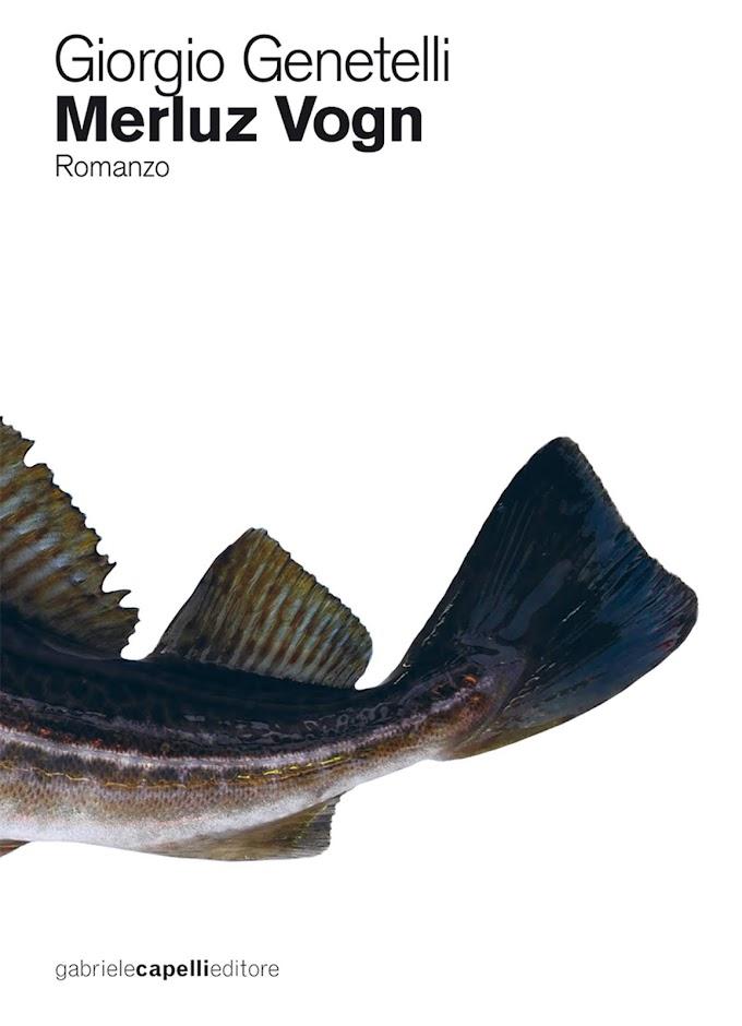Giorgio Genetelli presenta il nuovo romanzo 'Merluz Vogn'