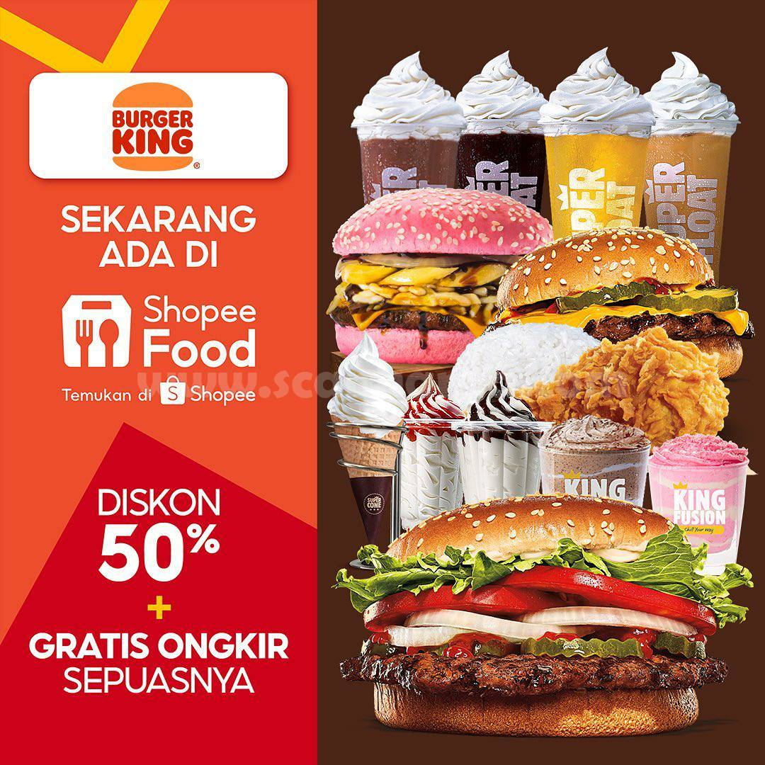 Burger King Promo DISKON 50% + GRATIS ONGKIR khusus pemesanan via Shopee Food