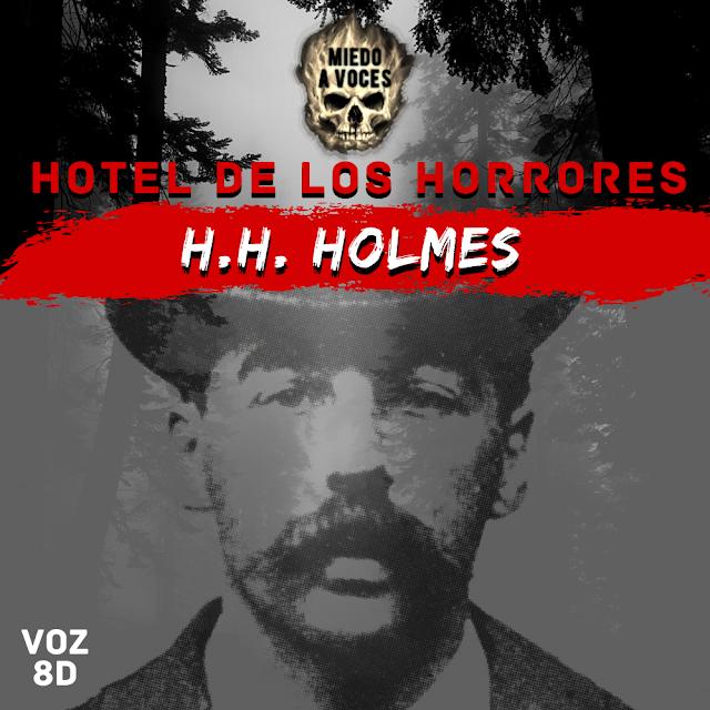 Asesinos 1x05 H H Holmes Y Su Hotel De Los Horrores Podcast Narrado En Español By Miedoavoces