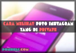 Cara Melihat Foto Instagram Yang di Private