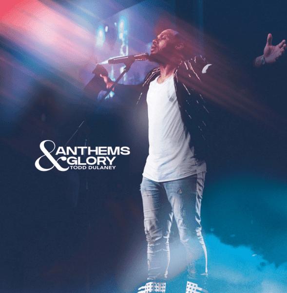 [ALBUM] Anthems & Glory – Todd Dulaney