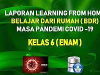 Dokumen Laporan SD/MI Kelas 6 Belajar Dari Rumah (BDR) Masa Pandemi Corona 2020