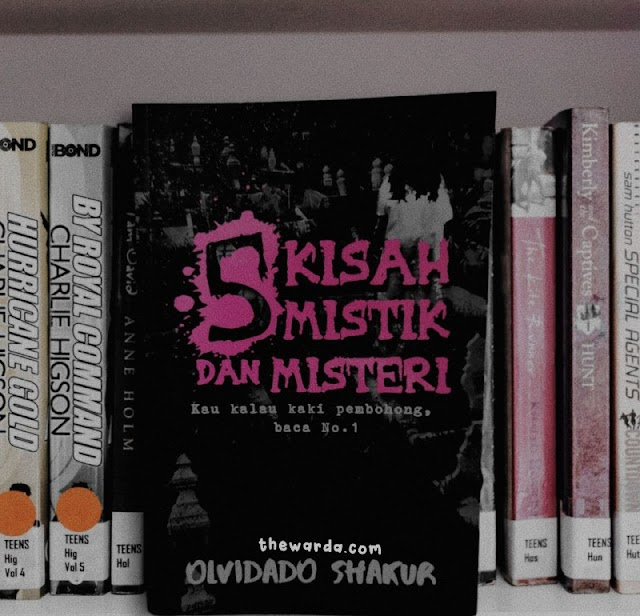 5 Kisah Mistik dan Misteri. Penulis Olvidado Shakur