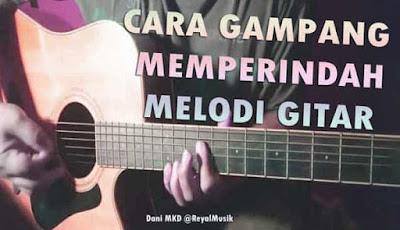 cara belajar memperindah melodi gitar, belajar melodi gitar pemula