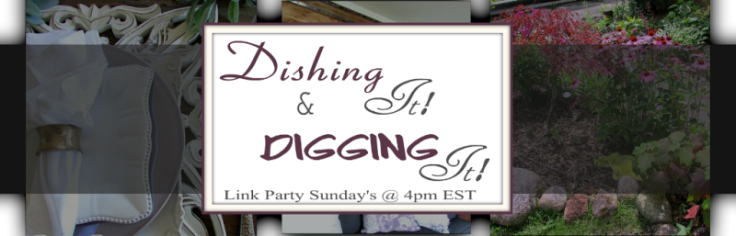 Dishing It & Digging It Link Party @ www.rustic-refined.com