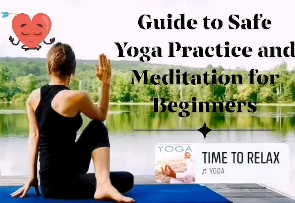 Guide to Safe Yoga Practice and Meditation for Beginners