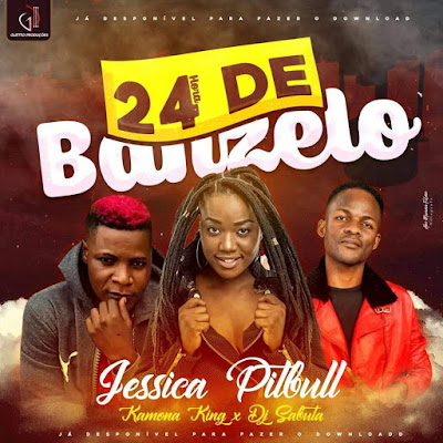 Jessica Pitbull feat Kamona King & Dj Sabuta - 24h de Banzelo *Download Mp3