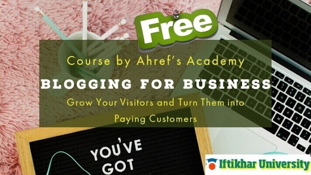 Blogging for Business - Convert Visitors into Potential Customers - Iftikhar University