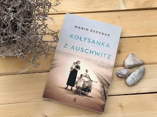 Mario Escobar - Kołysanka z Auschwitz