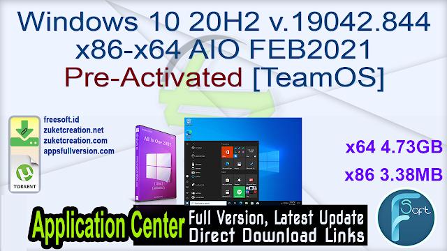 Windows 10 20H2 v.19042.844 x86-x64 AIO FEB2021 Pre-Activated [TeamOS]