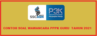 CONTOH SOAL WAWANCARA PPPK GURU  TAHUN 2021