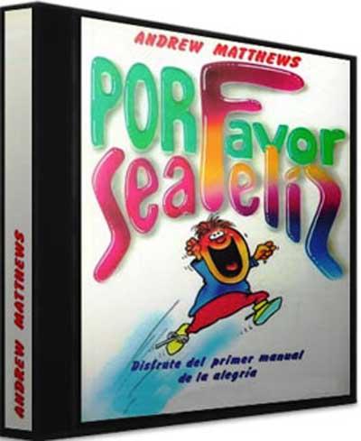 POR FAVOR SEA FELIZ DE ANDREW MATTHEWS - SeaFeliz