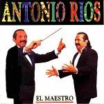 Antonio Ríos - EL MAESTRO 1996 Disco Completo