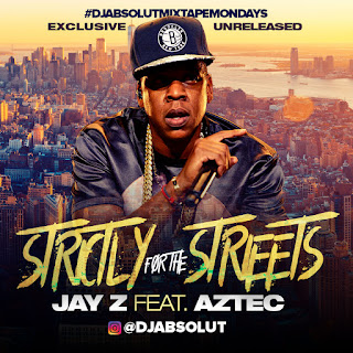 "New JayZ Unreleased Song from Dj Absolut - ""Strictly For The Streets"" ft Aztec"