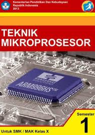Download Buku Mapel Teknik Mikroprosesor 1 SMK Kelas 10 Kurikulum 2013 Rev Terbaru - Cerpen45