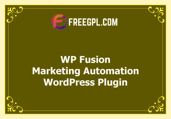 WP Fusion - #1 CRM, Marketing Automation, Membership Plugin Nulled Download Free