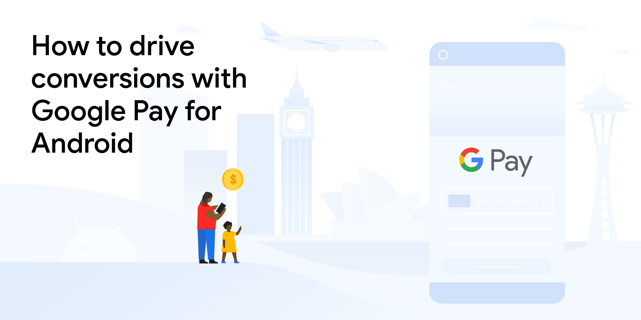 How to drive conversions with Google Pay for Android