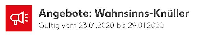 Kaufland Angebote: Wahnsinns-Knüller Gültig vom 23.01.2020 bis 29.01.2020
