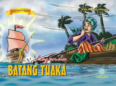 Cerita Rakyat Melayu Riau, Legenda Batang Tuaka