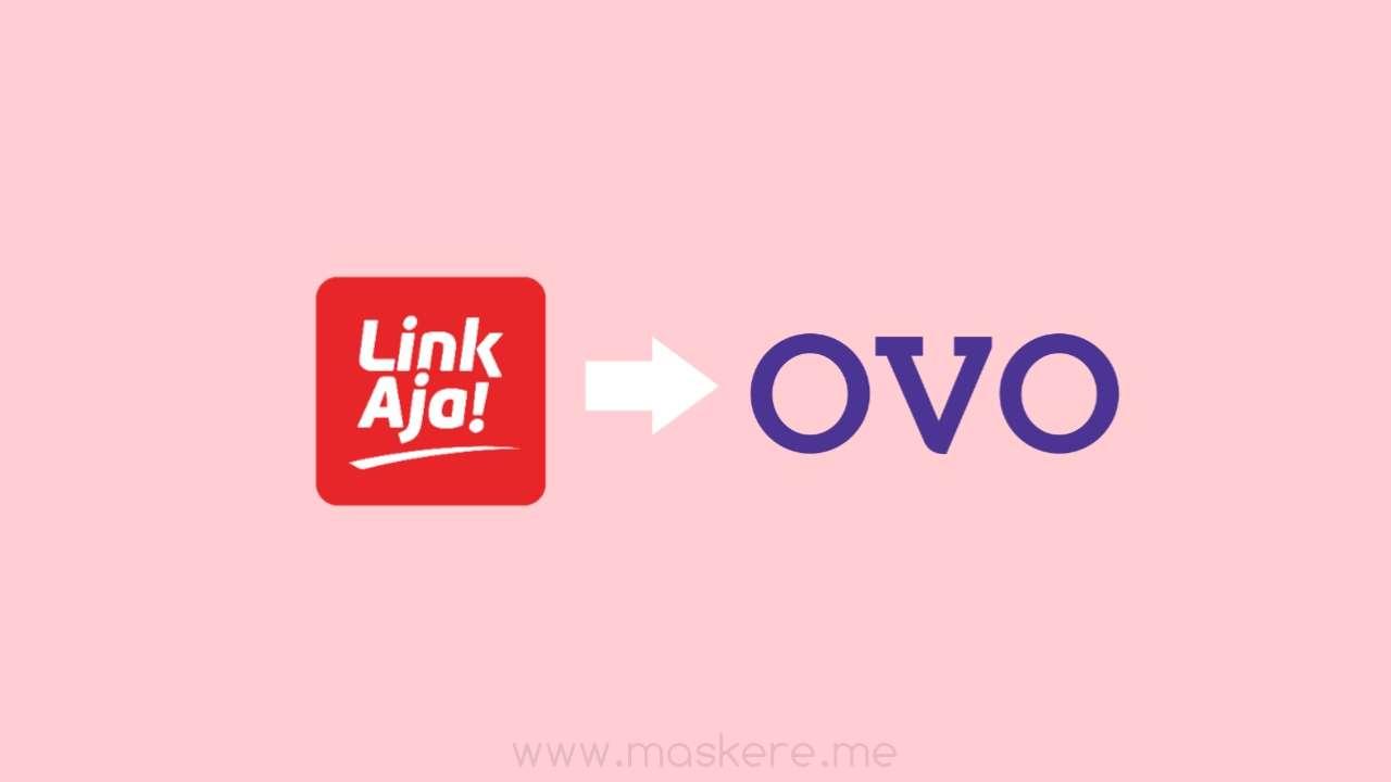 Cara Transfer Saldo LinkAja ke OVO