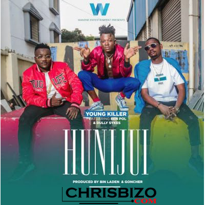 Audio: Young killer ft Ben Pol & Dully Sykes - Hunijui | Mp3 Download