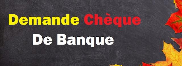 Exemple demande chèque de banque
