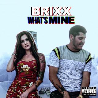 New Music: Brixx - What's Mine