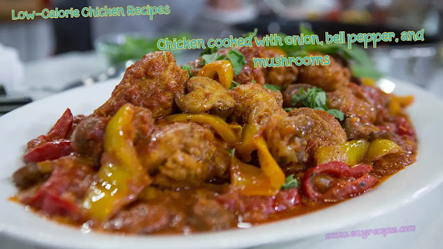 Low-Calorie Chicken Recipes - Chicken cooked with onion, bell pepper, and mushrooms