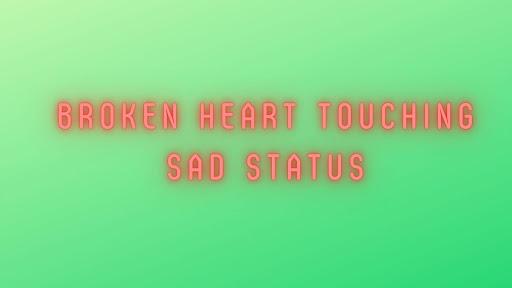 Broken heart touching Sad Status