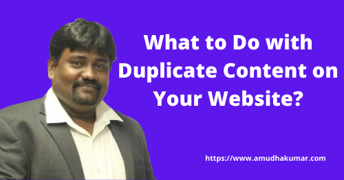 What is Duplicate Content and What to do with it on your website?