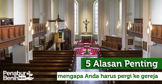 5 alasan penting mengapa Anda harus pergi ke gereja