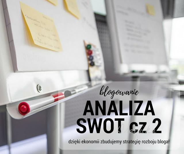 Analiza SWOT.. jak dzięki ekonomii zbudować strategię rozwoju bloga!