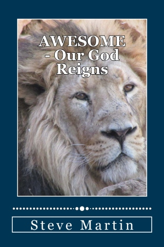 Awesome - Our God Reigns.- just released May, 2017. 176 pages. Over 120 photos.