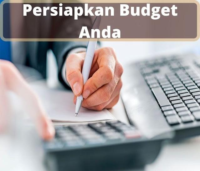 persiapkan budget anda
