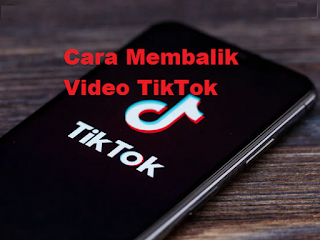 Cara reverse a video on tiktok | Membalik Video TikTok