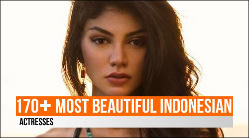 LIST: 170+ Most Beautiful Indonesian Actresses