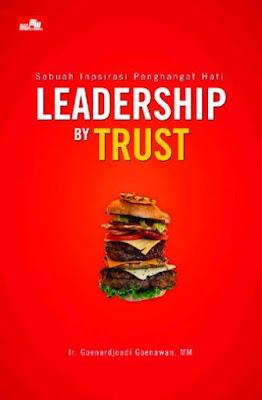 LEADERSHIP IN TRUST - Goenardjoadi Goenawan