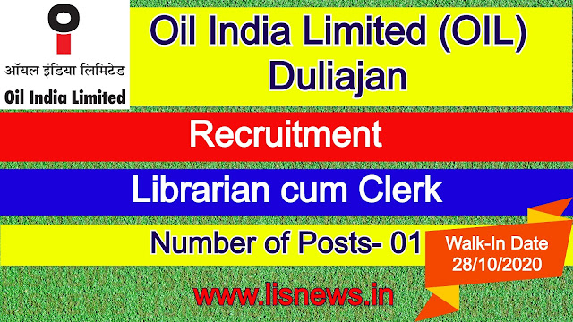 Walk-In-Interview for Librarian cum Clerk at Oil India Limited (OIL), Duliajan, Assam