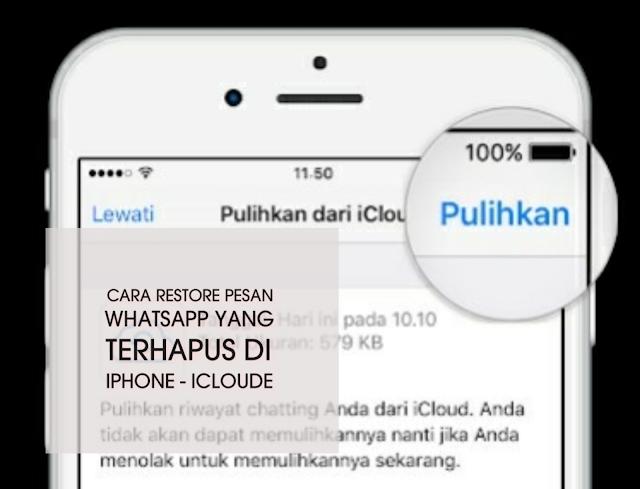 mengembalikan pesan WhatsApp yang terhapus di iPhone dengan iCloude