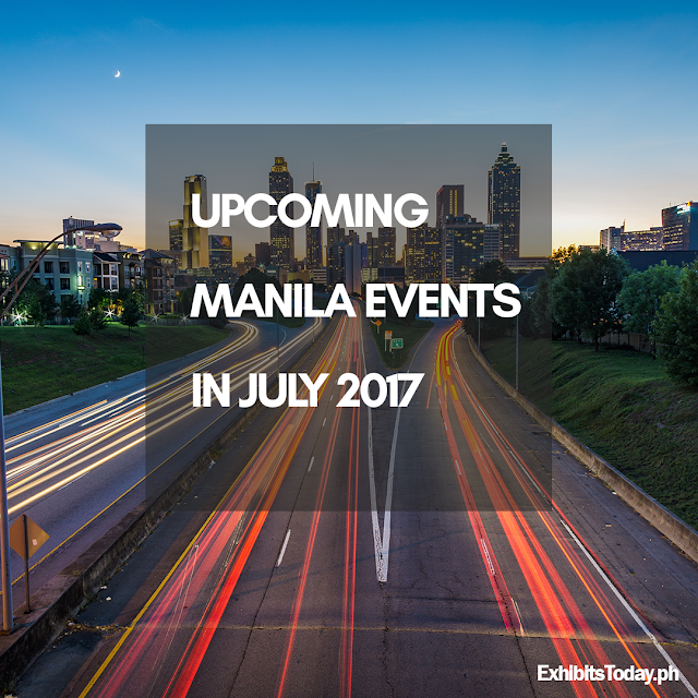 Upcoming Manila Events in July 2017