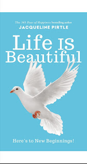 Life is Beautiful by Jacqueline Pirtle