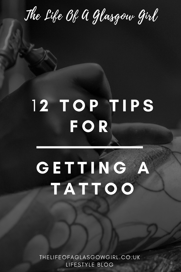 12 top tips for getting a tattoo from a tattoo addict - Tips you should know before making the commitment of a tattoo. Pinterest image on Thelifeofaglasgowgirl.co.uk