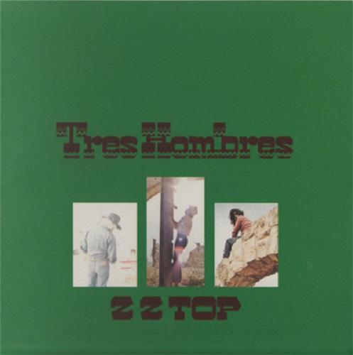 ZZ Top - Tres Hombres (1973, Blues Rock, Southern Rock) [FLAC]