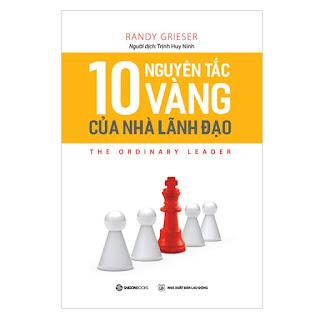 10 Nguyên Tắc Vàng Của Nhà Lãnh Đạo ebook PDF-EPUB-AWZ3-PRC-MOBI